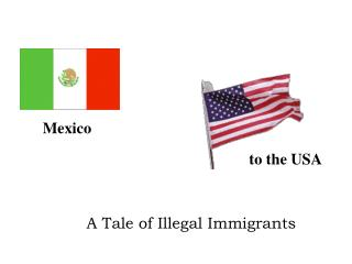 A Tale of Illegal Immigrants
