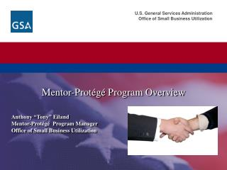 Anthony  Tony  Eiland Mentor-Prot g   Program Manager Office of Small Business Utilization