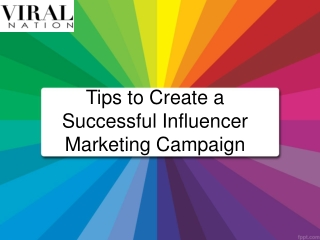 Tips to Create a Successful Influencer Marketing Campaign