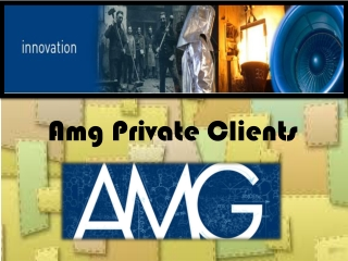 AMG private Clients-Innovation Overview