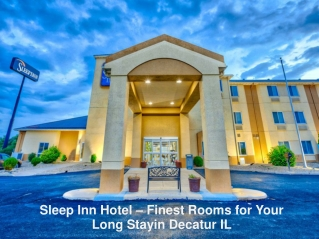 Sleep Inn Hotel – Finest Rooms for Your Long Stayin Decatur IL