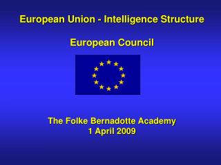 European Union - Intelligence Structure   European Council