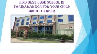 Find Best Cbse School in Faridabad ncr for your Child bright career.