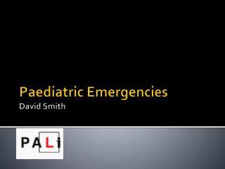 Paediatric Emergencies David Smith