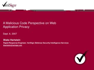 A Malicious Code Perspective on Web Application Privacy Sept. 6, 2007