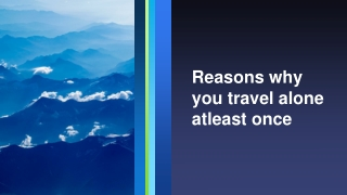 Why should you travel alone atleast once?