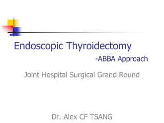 Endoscopic Thyroidectomy -ABBA Approach
