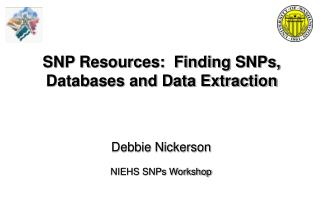 SNP Resources:  Finding SNPs, Databases and Data Extraction