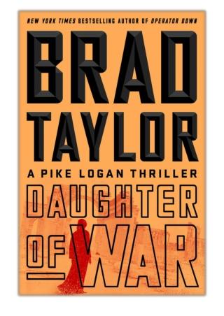 [PDF] Free Download Daughter of War By Brad Taylor