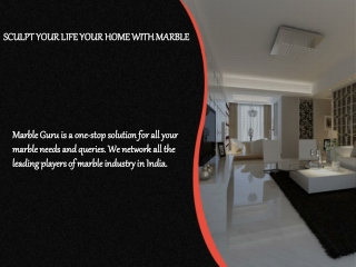 SCULPT YOUR LIFE YOUR HOME WITH MARBLE