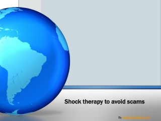 Shock therapy to avoid scams