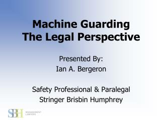 Machine Guarding The Legal Perspective