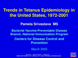 Trends in Tetanus Epidemiology in the United States, 1972-2001