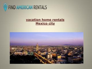 vacation home rentals Mexico city