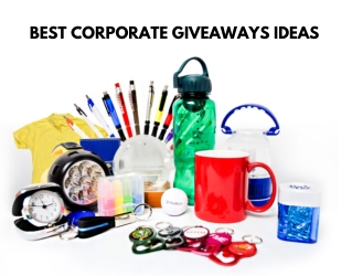 BEST CORPORATE GIVEAWAYS IDEAS