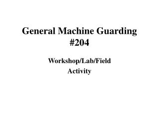 General Machine Guarding #204