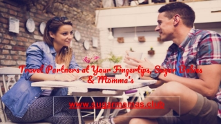 Travel Partners at Your Fingertips, Sugar Babies & Momma's
