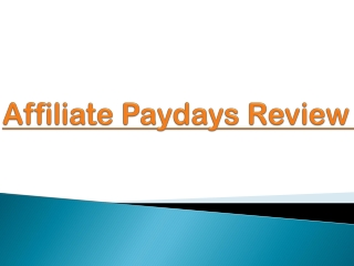 Affiliate Paydays Review