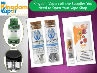 Kingdom Vapor: All the Supplies You Need to Open Your Vape Shop