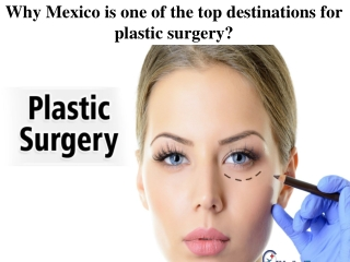 Why Mexico is one of the top destinations for plastic surgery?