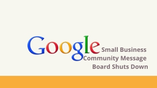 Google Small Business Community Message Board Shuts Down