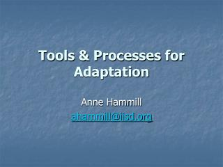 Tools & Processes for Adaptation