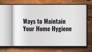 Ways to maintain your home hygiene