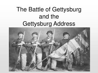 The Battle of Gettysburg and the Gettysburg Address
