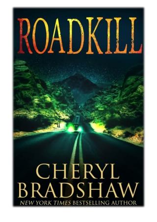 [PDF] Free Download Roadkill By Cheryl Bradshaw