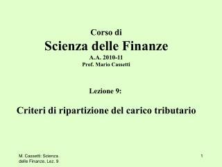 Corso di Scienza delle Finanze A.A. 2010-11 Prof. Mario Cassetti