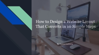 How to Design a Website Layout That Converts in 10 Simple Steps