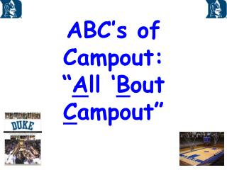 "ABC's of Campout: "" A ll ' B out  C ampout"""