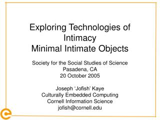 Exploring Technologies of Intimacy Minimal Intimate Objects