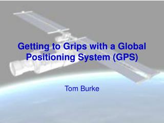 Getting to Grips with a Global Positioning System (GPS)