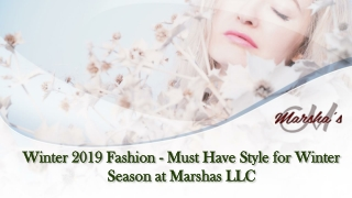 Winter 2019 Fashion - Must Have Style for Winter Season at Marshas LLC