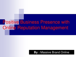 Create Positive Business Presence with Massive Brand Online