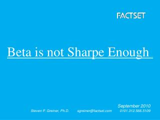 Beta is not Sharpe Enough ….