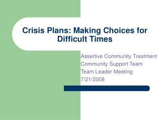 Crisis Plans: Making Choices for Difficult Times