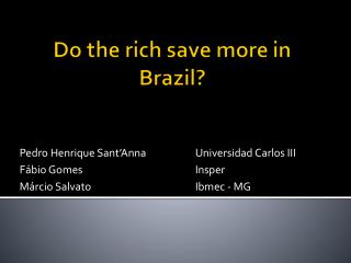 Do the rich save more in Brazil?