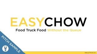 Sample Pitch - EasyChow