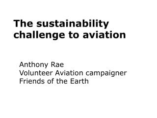 The sustainability challenge to aviation