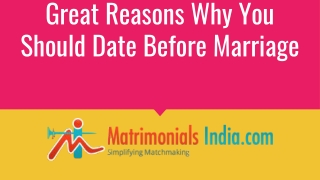 Great Reason Why You Should Date Before Marriage