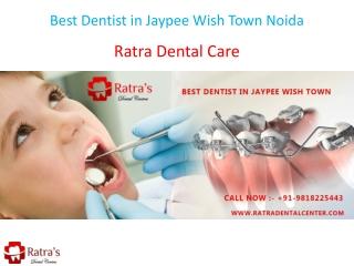 Best Dentist in Jaypee Wish Town Noida