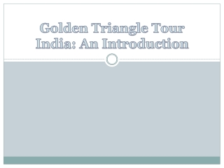 Golden Triangle Tour India: an Introduction