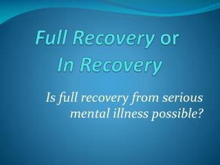 Full Recovery or  In Recovery