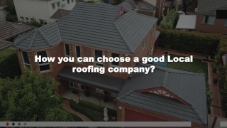 How you can choose a good Local roofing company?