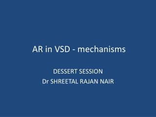 AR in VSD - mechanisms