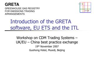 Introduction of the GRETA software, EU ETS and the ITL