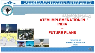 ATFM IMPLEMENATION IN INDIA – FUTURE PLANS