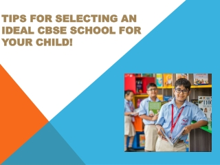 Tips for selecting an ideal CBSE School for your child!